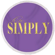 Live Simply Gold Lavender Round Beach Towel