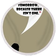 Living Like No Tomorrow - Mad Men Poster Don Draper Quote Round Beach Towel