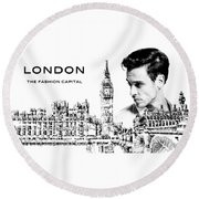 London The Fashion Capital Round Beach Towel by ISAW Company