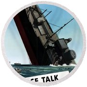 Loose Talk Can Cost Lives Round Beach Towel