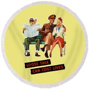 Loose Talk Can Cost Lives - World War Two Round Beach Towel