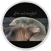 Love And Snuggles Round Beach Towel