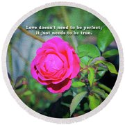 Love Does Not Need To Be Perfect Motivational Quote Round Beach Towel