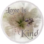 Love Is Kind Round Beach Towel