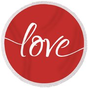 Love More - Part 1 Round Beach Towel