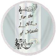 Love Of Music  Round Beach Towel