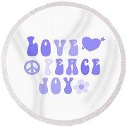 Love Peace And Joy 7 Round Beach Towel