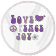 Love Peace And Joy Round Beach Towel