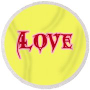 Love Text Round Beach Towel