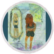 Love Who You Are  Round Beach Towel