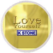 Love Yourself Round Beach Towel