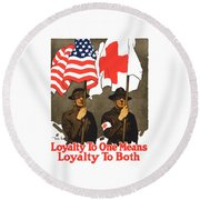 Loyalty To One Means Loyalty To Both Round Beach Towel
