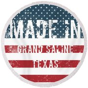Made In Grand Saline, Texas Round Beach Towel