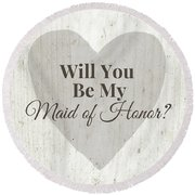 Maid Of Honor Rustic- Art By Linda Woods Round Beach Towel