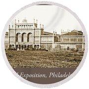Main Building, Centennial Exposition, 1876, Philadelphia Round Beach Towel