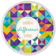 Make A Difference Today Round Beach Towel