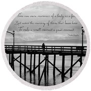 Make A Small Moment A Great Moment - Black And White Art Round Beach Towel