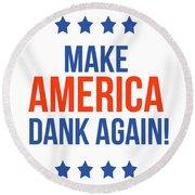 Make America Dank Again- Art By Linda Woods Round Beach Towel