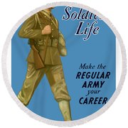 Make The Regular Army Your Career Round Beach Towel