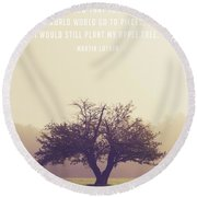 Martin Luther Apple Tree Quote Round Beach Towel