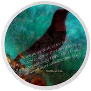 Matthew Six Verse Twenty Six Round Beach Towel