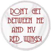 Me And My Red Wings 1 Round Beach Towel