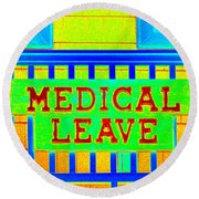 Medical Leave Art Round Beach Towel
