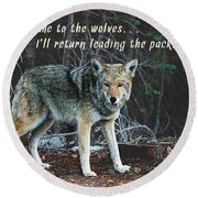 Menacing Wolf In The Woods Lead The Pack Round Beach Towel