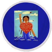 Midwives Of Standing Rock Round Beach Towel