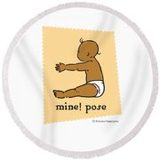 Mine Pose 2 Round Beach Towel