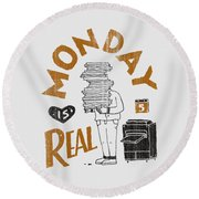 Monday Is Real Round Beach Towel
