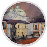 Morning In The Plaza- Quito, Ecuador Round Beach Towel