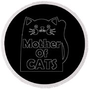 Mother Of Cats 2 Round Beach Towel