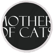 Mother Of Cats- By Linda Woods Round Beach Towel