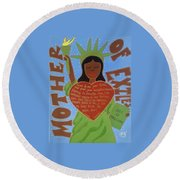 Mother Of Exiles Round Beach Towel