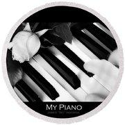 My Piano Bw Fine Art Photography Print Round Beach Towel