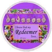 My Redeemer Lives Round Beach Towel