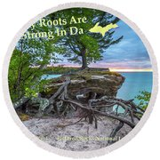 My Roots Are Strong Chapel Rock -6121 Pictured Rocks Michuigan Round Beach Towel