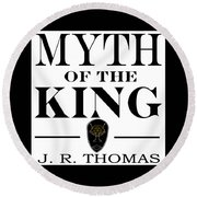 Myth Of The King Cover Round Beach Towel