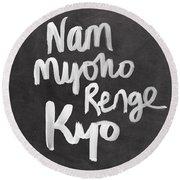 Nam Myoho Renge Kyo Round Beach Towel