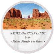 Native American Land, Monument Valley, Navajo Tribal Park Round Beach Towel