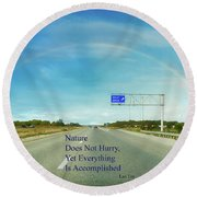 Nature Does Not Hurry Rest Area Round Beach Towel