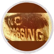 No Trespassing Round Beach Towel