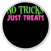 No Tricks Just Treats Halloween Funny Humor Love Candy Kids Or Children Round Beach Towel