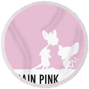 No01 My Minimal Color Code Poster Pinky And The Brain Round Beach Towel