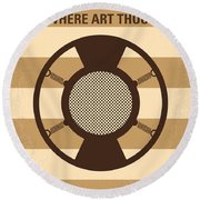 No055 My O Brother Where Art Thou Minimal Movie Poster Round Beach Towel by Chungkong Art