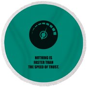 Nothing Is Faster Than The Speed Of Trust Corporate Start-up Quotes Poster Round Beach Towel