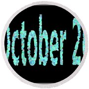 October 26 Round Beach Towel