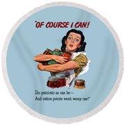 Of Course I Can -- Ww2 Propaganda Round Beach Towel