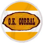 O.k. Corral Log Sign Round Beach Towel